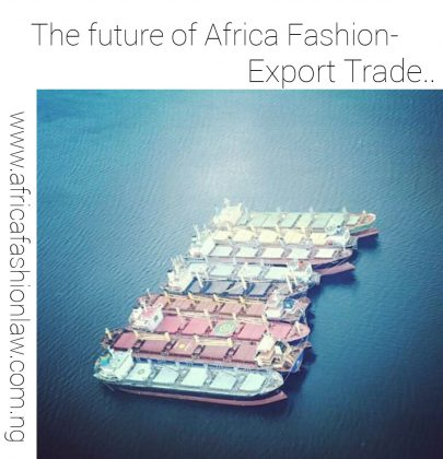 The future of  Africa Fashion – Export Trade.