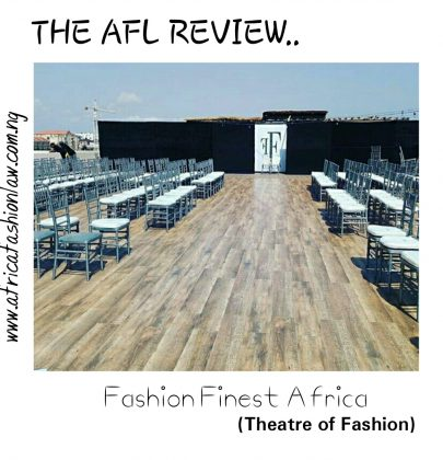 The AFL Review- Fashion Finest Africa(Theatre of Fashion)