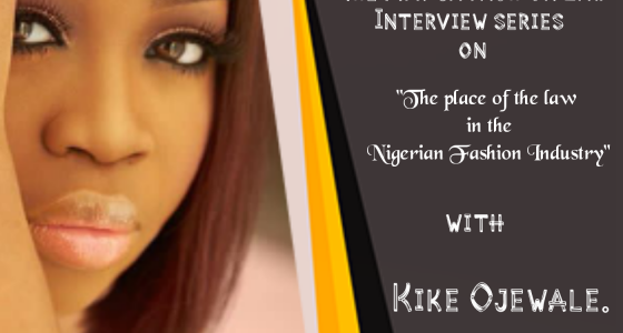 The place of the law in the Nigerian Fashion Industry with Kike Ojewale.